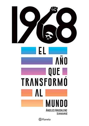 1968 El Ano Que Transformo Al Mundo Ebook Planeta Mexico Planeta