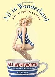 Ali in Wonderland by Ali Wentworth (2012-02-07)