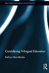 Considering Trilingual Education (Routledge Research in Education) by Kathryn Henn-Reinke (2014-01-05)