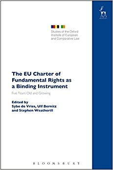 Sybe de Vries - The Eu Charter Of Fundamental Rights As A Binding Instrument: Five Years Old And Growing