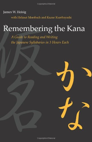 Remembering the Kana: A Guide to Reading and Writing the Japanese Syllabaries in 3 Hours Each (Manoa)