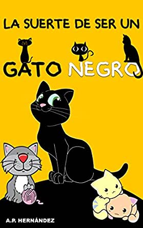 La suerte de ser un gato negro: Un cuento divertido para niños ...