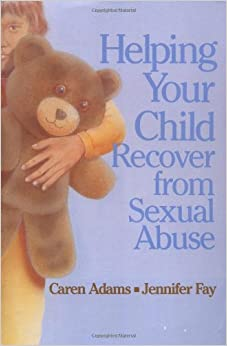 Cover of 'Helping your child recover from sexual abuse'