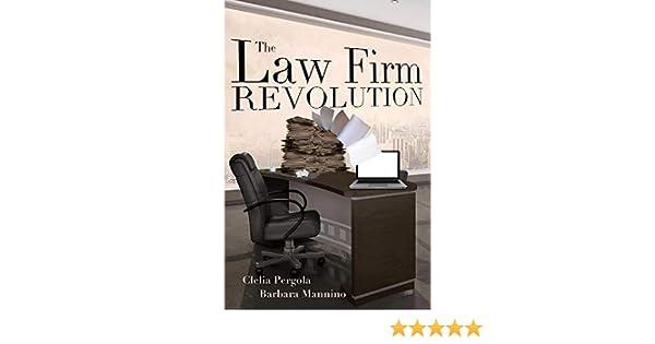 The Law Firm Revolution: Amazon.es: Pergola, Clelia, Mannino, Barbara: Libros en idiomas extranjeros