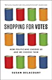 Shopping for Votes, Susan Delacourt, 192681293X