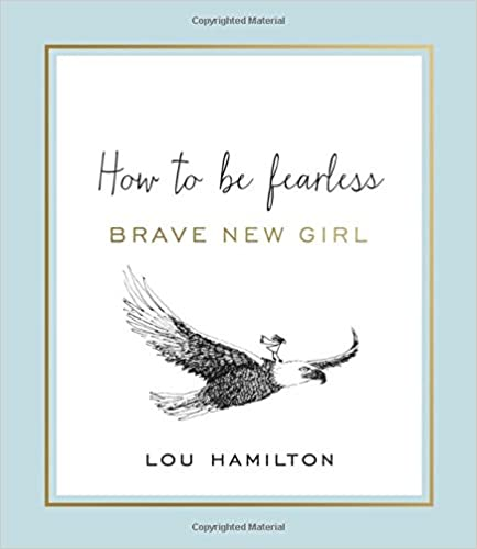 Book Brave New Girl: How to be Fearless