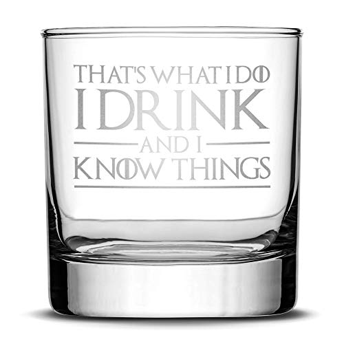 Cheap Premium Game of Thrones Whiskey Glass, Thats What I Do I Drink and I Know Things, Hand Etched 10oz Rocks Glass, Made in USA, Highball Gifts, Sand Carved by Integrity Bottles