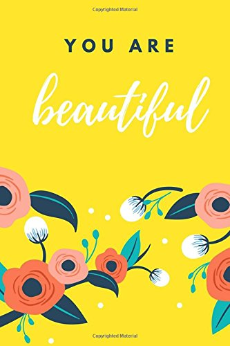 You Are Beautiful: Sunshine Yellow Floral, 100 Lined Pages, Daily Notebook, Journal, Diary (6