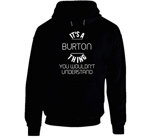 Burton Cotton Pullover - It's a Burton Thing You Wouldn't Understand Funny Name Hooded Pullover M Black