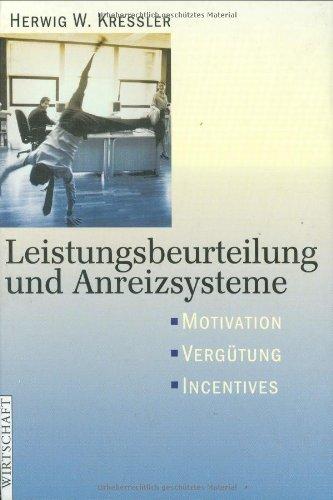 Leistungsbeurteilung Und Anreizsysteme. Motivation   Vergütung   Incentives
