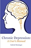 Chronic Depression: A User's Manual