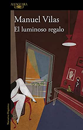 El luminoso regalo eBook: Vilas, Manuel: Amazon.es: Tienda Kindle