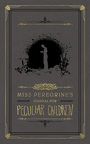 Miss Peregrine's Journal for Peculiar Children (Miss Peregrine's Peculiar Children) -