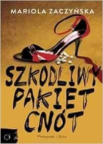 Szkodliwy pakiet cnót (Polska wersja jezykowa): Mariola Zaczynska