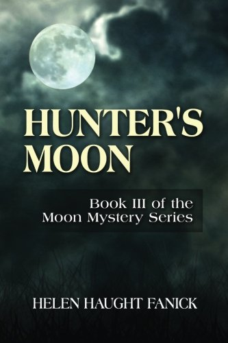 Hunter's Moon: Book III of the Moon Mystery Series pdf