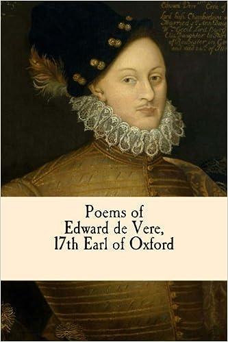 Poems of Edward De Vere, 17th Earl of Oxford: Edward De Vere