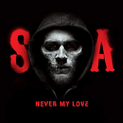 Never My Love (from Sons of Anarchy) (Music Sons Of Anarchy)