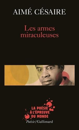 Armes Miraculeuses (Poesie/Gallimard) (English and French Edition)