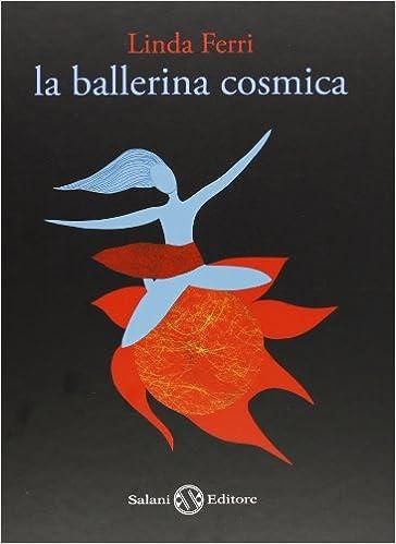 Adios Tristeza Libro Descargar La Ballerina Cosmica. Ediz. Illustrata Pagina Epub