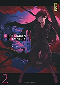 Dusk Maiden of Amnesia, tome 2 par  Maybe