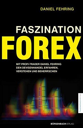 Faszination Forex: Mit Profi-Trader Daniel Fehring den Devisenhandel erfahren, verstehen und beherrschen Gebundenes Buch – 14. März 2011 Börsenmedien 3941493760 Börse - Börsenhandel Devisenhandel; Ratgeber