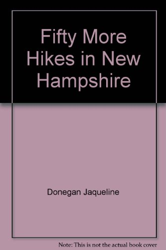(Fifty More Hikes in New Hampshire: Day Hikes and Backpacking Trips from the Coast to Coos County)
