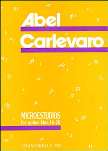 Read Online Abel Carlevaro: Microestudios for Guitar Vol. 4 Nos 16-20 (Chanterelle) (Spanish Edition) ebook