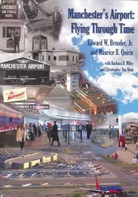 Manchester's Airport: Flying Through Time by Edward W., Jr. Brouder ()