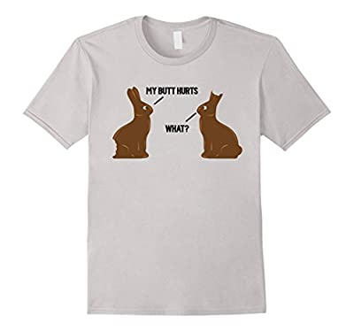 My Butt Hurts - What - Funny Easter Bunny T-Shirt