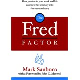 The Fred Factor: How passion in your work and life can turn the ordinary into the extraordinary