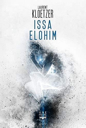 Amazon.fr - Issa Elohim - Kloetzer, Laurent - Livres