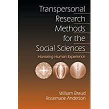 Transpersonal Research Methods for the Social Sciences: Honoring Human Experience