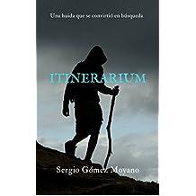 Itinerarium: Una huida que se convirtió en búsqueda (Spanish ...