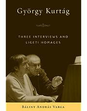 György Kurtág: Three Interviews and Ligeti Homages