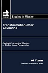 Transformation after Lausanne: Radical Evangelical Mission in Global-Local Perspective (Regnum Studies in Mission) Paperback
