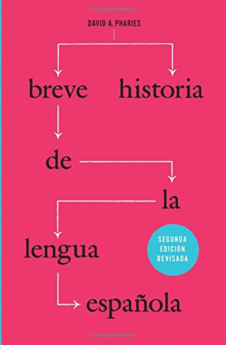 Breve historia de la lengua española: Segunda edicion revisada (Spanish Edition) [David A. Pharies] (Tapa Blanda)