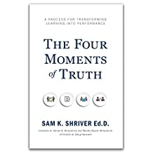 The Four Moments of Truth: A Process for Transforming Learning into Peformance (English Edition)
