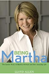 Being Martha: The Inside Story of Martha Stewart and Her Amazing Life Kindle Edition
