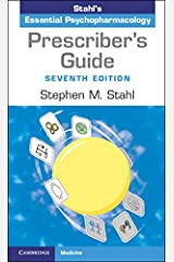 Prescriber's Guide: Stahl's Essential Psychopharmacology Kindle Edition