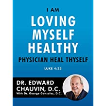 I Am Loving Myself Healthy: Physician Heal Thyself