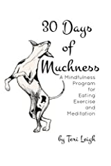 30 Days of Muchness: A Mindfulness Program for Eating, Exercise, and Meditation by Teri Leigh (2014-12-18) Paperback