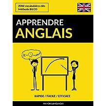 Apprendre l'anglais - Rapide / Facile / Efficace: 2000 vocabulaires clés (French Edition)