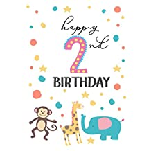 Happy 2nd Birthday: Keepsake Journal Notebook For Best Wishes, Messages & Doodling