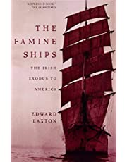 The Famine Ships: The Irish Exodus to America