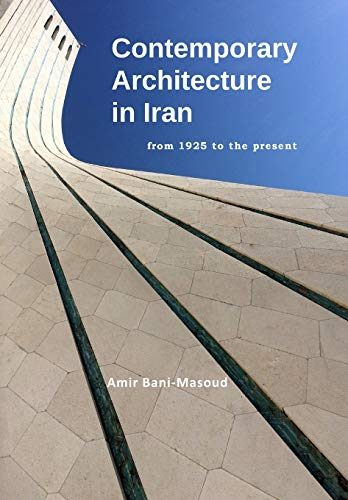 Contemporary Architecture in Iran: from 1925 to the present