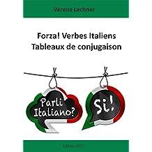 Forza! Verbes Italiens: Tableaux de conjugaison (French Edition)