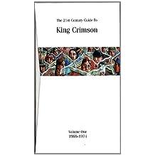 21st Century Guide to King Crimson 1969-1974