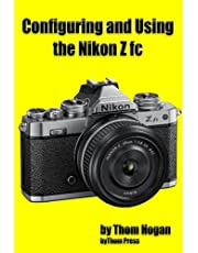 Configuring and Using the Nikon Z fc: Getting started with your Nikon Z fc mirrorless camera