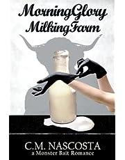 Morning Glory Milking Farm: a Monster Bait Romance
