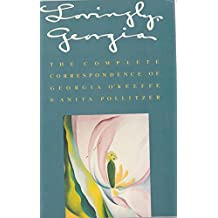 Lovingly, Georgia: The Complete Correspondence of Georgia O'Keeffe and Anita Pollitzer